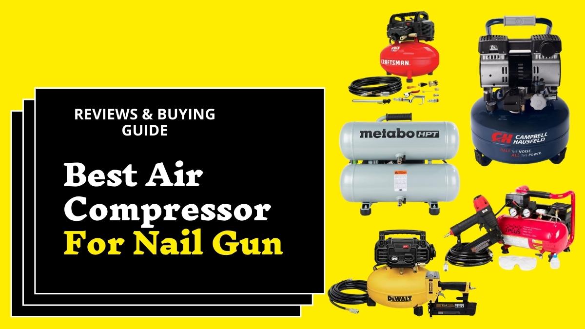 Best Air Compressor For Nail Gun