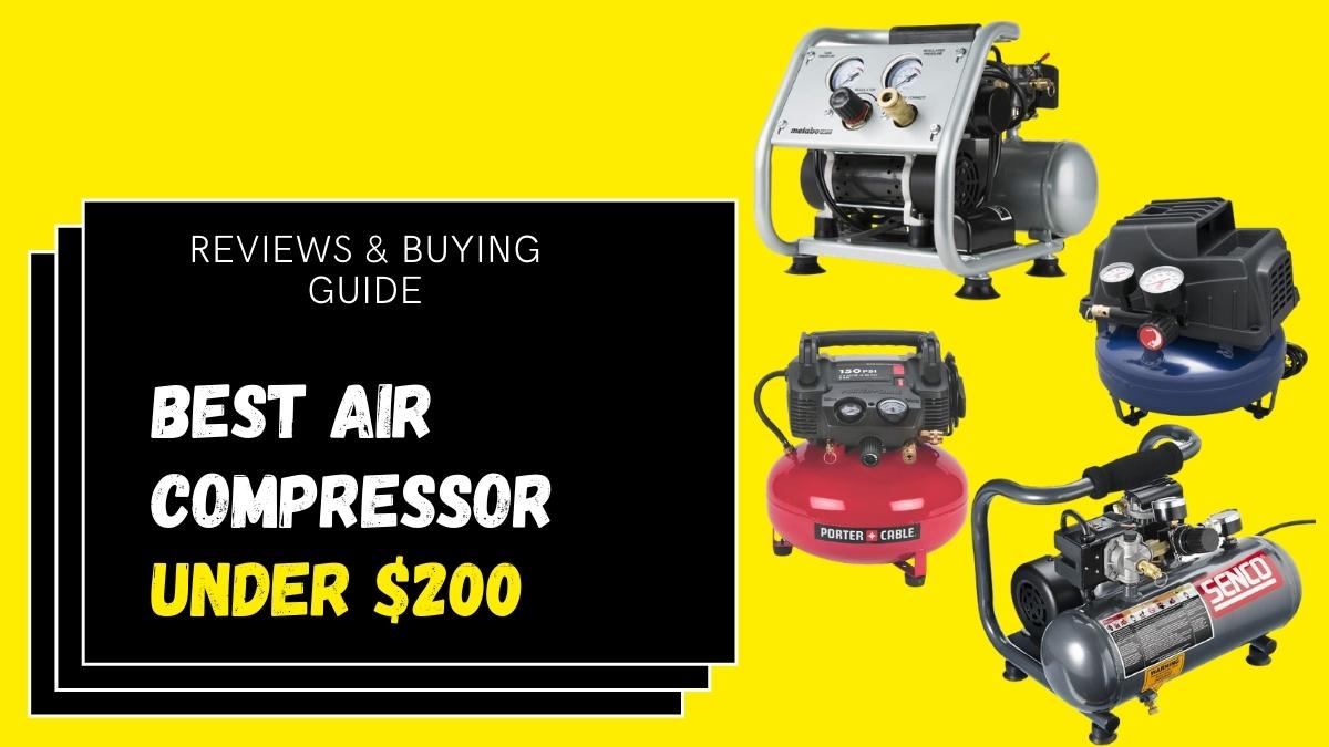 Best Air Compressors Under $200