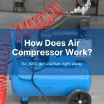 How Does an Air Compressor Work? [2021]