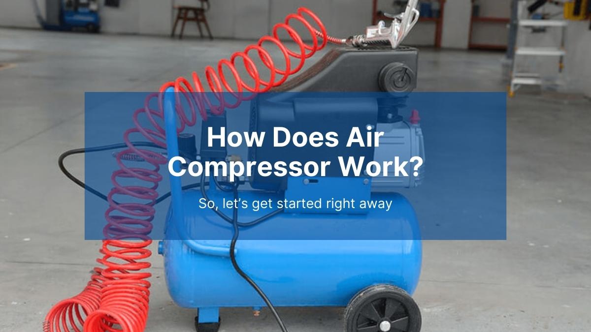 How Air Compressor Work