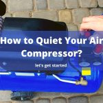 How to Quiet Your Air Compressor